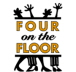 Four on the Floor